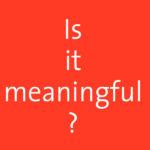 Is-it-meaningful