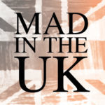 Mad in UK